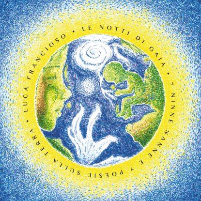 Le notti di Gaia (7 ninne nanne e 7 poesie sulla terra)